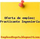 Oferta de empleo: Practicante Ingeniería