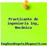 Practicante de ingeniería Ing. Mecánica