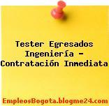 Tester Egresados Ingeniería – Contratación Inmediata