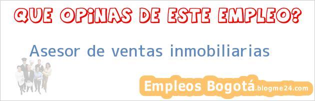 Asesor De Ventas – Inmobiliarias