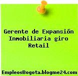 Gerente de Expansión Inmobiliaria giro Retail