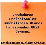 Vendedores Profesionales Inmobiliaria Afores Pensionados 8Mil Semanal