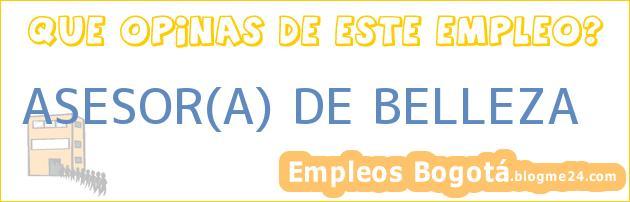 ASESOR(A) DE BELLEZA