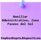 Auxiliar Administrativo, Zona Paseos del Sol