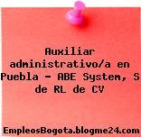 Auxiliar administrativo/a en Puebla – ABE System, S de RL de CV