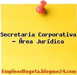 Secretaria Corporativa – Área Jurídica