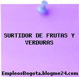 SURTIDOR DE FRUTAS Y VERDURAS