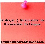 Trabajo : Asistente de Dirección Bilingüe