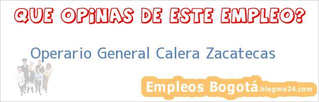 Operario General Calera Zacatecas