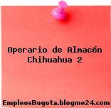 Operario de Almacén Chihuahua 2