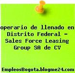 operario de llenado en Distrito Federal – Sales Force Leasing Group SA de CV