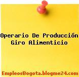 Operario De Producción Giro Alimenticio