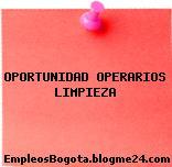 OPORTUNIDAD OPERARIOS LIMPIEZA