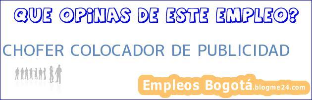 CHOFER COLOCADOR DE PUBLICIDAD