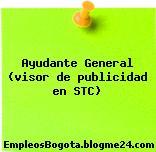 Ayudante General (visor de publicidad en STC)