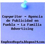 Copywriter – Agencia de Publicidad en Puebla – La Familia Advertising