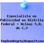 Especialista en Publicidad en Distrito Federal – Aclous S.A. de C.V
