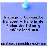 Trabajo : Community Manager – Manejo de Redes Sociales y Publicidad WEB