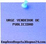 URGE VENDEDOR DE PUBLICIDAD