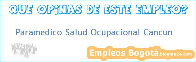 Paramedico Salud Ocupacional Cancun