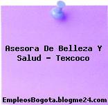 Asesora De Belleza Y Salud – Texcoco