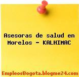 Asesoras de salud en Morelos – KALHIMAC