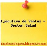Ejecutivo de Ventas – Sector Salud