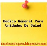 Medico General Para Unidades De Salud