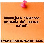 Mensajero (empresa privada del sector salud)