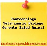 Zootecnologo Veterinario Biologo Gerente Salud Animal