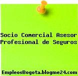 Socio Comercial Asesor Profesional de Seguros