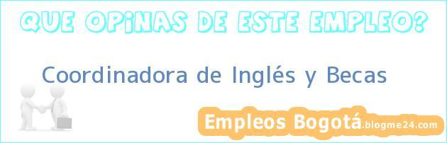 Coordinadora de Inglés y Becas