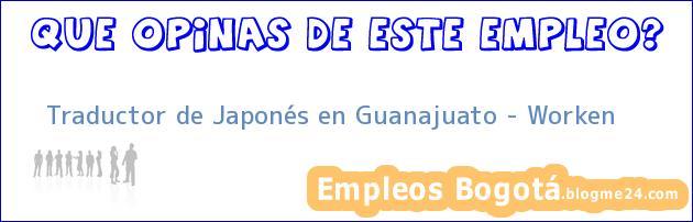 Traductor de Japonés en Guanajuato – Worken
