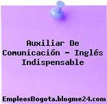 Auxiliar De Comunicación – Inglés Indispensable
