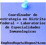Coordinador de estrategia en Distrito Federal – Laboratorios de Especialidades Inmunologicas