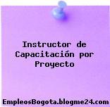 Instructor de Capacitación por Proyecto