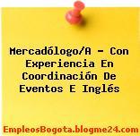 Mercadólogo/A – Con Experiencia En Coordinación De Eventos E Inglés