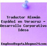 Traductor Alemán Espáñol en Veracruz – Desarrollo Corporativo Idesa