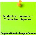 Traductor Japones – Traductor Japones