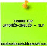 TRADUCTOR JAPONÉS-INGLÉS – SLP