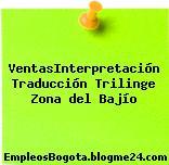 VentasInterpretación Traducción Trilinge Zona del Bajío