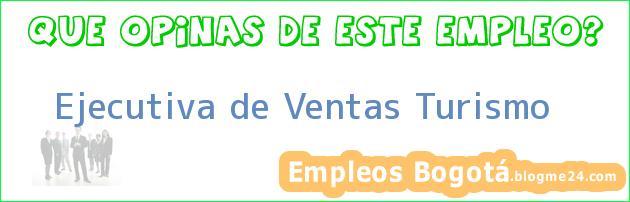 Ejecutiva de Ventas Turismo