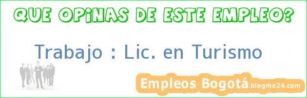 Trabajo : Lic. en Turismo