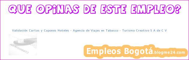 Validación Cartas y Cupones Hoteles – Agencia de Viajes en Tabasco – Turismo Creativo S A de C V