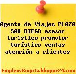 Agente de Viajes PLAZA SAN DIEGO asesor turístico promotor turístico ventas atención a clientes