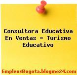 Consultora Educativa En Ventas – Turismo Educativo