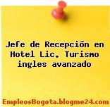 Jefe de Recepción en Hotel Lic. Turismo ingles avanzado