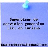 Supervisor de servicios generales Lic. en Turismo