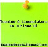 Tecnico O Licenciatura En Turismo Df