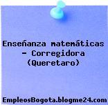 Enseñanza matemáticas – Corregidora (Queretaro)
